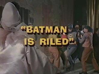 Batman Is Riled - Image: Batman Is Riled