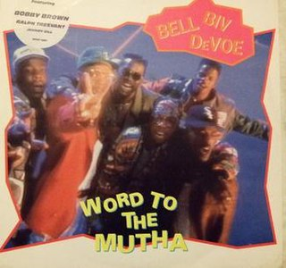 Word to the Mutha! 1991 single by Bell Biv DeVoe