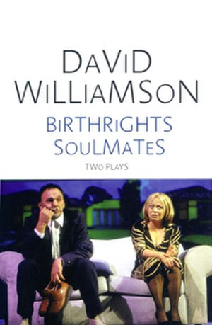 Soulmates (play) - Image: Birthrights, David Williamson
