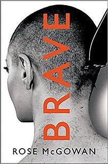 <i>Brave</i> (McGowan book) Memoir by Rose McGowan