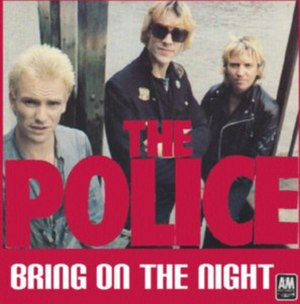 Bring On the Night (song) - Image: Bring on the Night (song) The Police