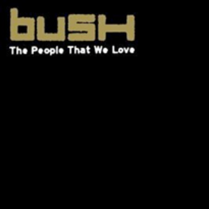 The People That We Love - Image: Bush the people that we love
