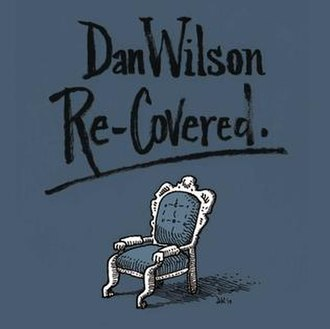 Re-Covered - Image: Dan Wilson Re Covered