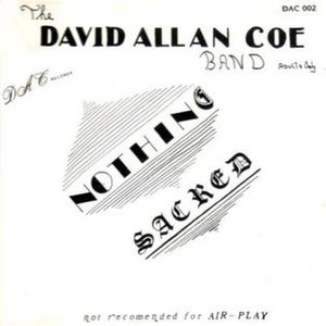 Nothing Sacred (David Allan Coe album) - Image: David Allan Coe Nothing Sacred