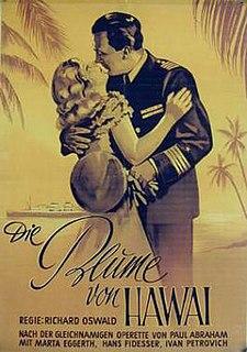 <i>The Flower of Hawaii</i> (1933 film) 1933 film by Richard Oswald