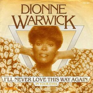I'll Never Love This Way Again - Image: Dionne Warwick – I'll Never Love This Way Again