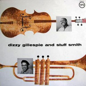Dizzy Gillespie and Stuff Smith - Image: Dizzy Gillespie and Stuff Smith