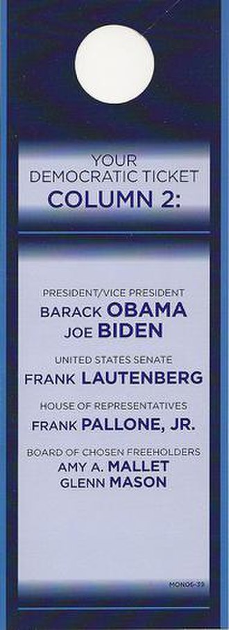 "Ticket (election) - Flyer for 2008 Democratic Party ticket in Monmouth County, New Jersey.  Even though ""ticket"" is no longer a physical reality in voting, parties still push the notion of voting for them in every race on the ballot."