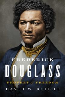 <i>Frederick Douglass: Prophet of Freedom</i> 2018 book by David W. Blight