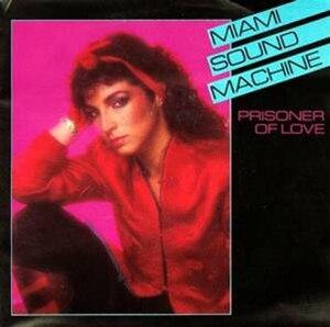 Prisoner of Love (Miami Sound Machine song) - Image: Gloria Estefan Prisioner Of Love Single