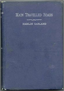 Hamlin Garaland's Main-Travelled Roads First Edition Cover.jpg