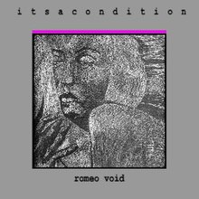 It's a Condition - Romeo Void.jpg