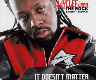 It Doesnt Matter (Wyclef Jean song) 2000 single by Wyclef Jean featuring The Rock & Melky Sedeck