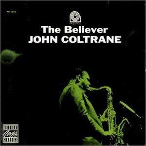 The Believer (John Coltrane album) - Image: John coltrane the believer front