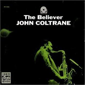 The Believer (John Coltrane album) - Image: John coltrane the believer front