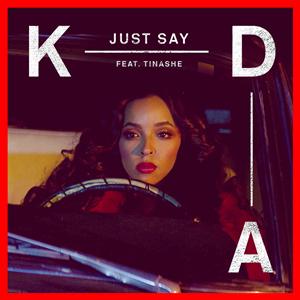 Just Say (KDA song) - Image: KDA Just Say single cover