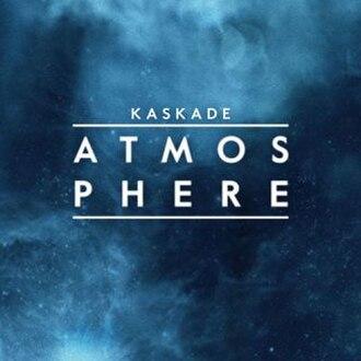 Atmosphere (Kaskade song) - Image: Kaskade Atmosphere