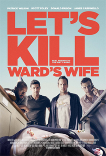 Let's Kill Ward's Wife (2014) [English] SL DM -  Patrick Wilson, Foley, Donald Faison, and James Carpinello. Foley, Wilson, and Carpinello