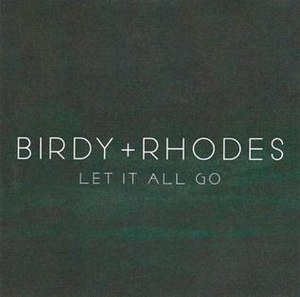 Let It All Go (Rhodes & Birdy song) - Image: Let it All Go (Rhodes and Birdy)