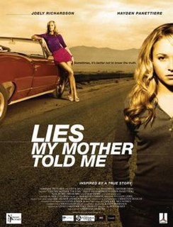 <i>Lies My Mother Told Me</i> Lies My Mother Told Me [modifier] directed by Christian Duguay
