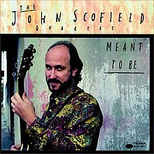 Meant to Be John Scofield.jpg