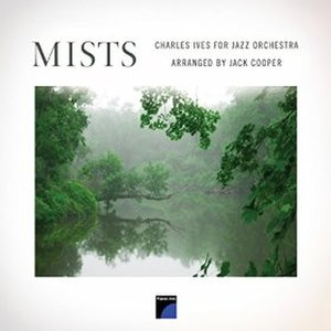 Mists: Charles Ives for Jazz Orchestra - Image: Mists album cover