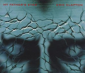 My Father's Eyes (song) - Image: My fathers eyes eric clapton