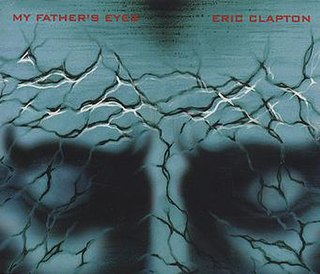 My Fathers Eyes (song) 1998 single by Eric Clapton