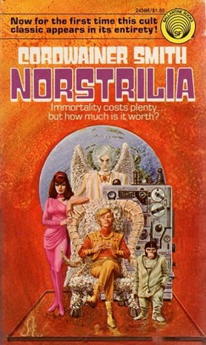 Norstrilia - First edition in complete form. Front cover illustration by Gray Morrow. Counterclockwise from top: E'telekeli, C'mell, Rod McBan (seated), A'gentur (E'ikasus).