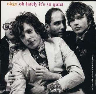 Oh Lately It's So Quiet - Image: Oh Lately single