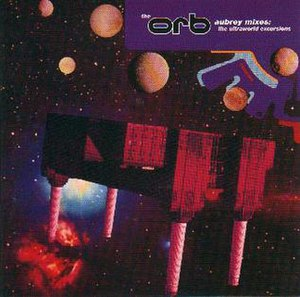 Aubrey Mixes: The Ultraworld Excursions - Image: Orb Aubrey Mixes