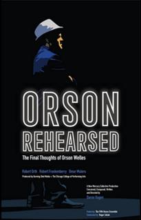 <i>Orson Rehearsed</i> 2021 film/opera by Daron Hagen