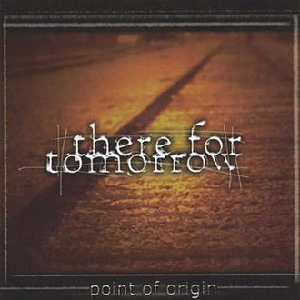 Point of Origin (There for Tomorrow album) - Image: Point of Origin (There for Tomorrow album cover art)