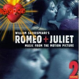 Romeo + Juliet (soundtrack) - Image: Romeo + Juliet Soundtrack Vol. 2