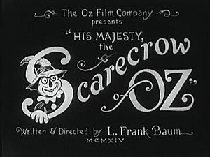 His Majesty, the Scarecrow of Oz - Image: Scarecrowofoz 1914