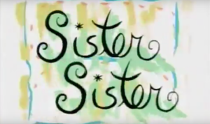 Sister, Sister (TV series) - Image: Sister Sister original intertitle