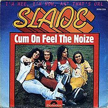 "German/European cover of ""Cum On Feel the Noize""."