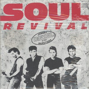 Soul Revival - Image: Soul Revival by Johnny Diesel and Injectors