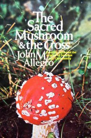 The Sacred Mushroom and the Cross - Cover of the first edition