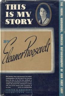 <i>This Is My Story</i> (memoir) 1937 memoir by Eleanor Roosevelt