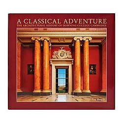 A classical adventure the architectural history of downing college a classical adventure book jacket fandeluxe Gallery
