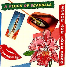A Flock of Seagulls - Space Age Love Song.jpg