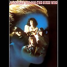 American Woman by The Guess Who.jpg