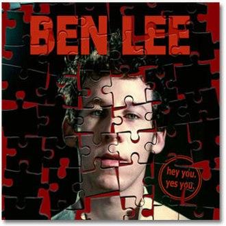 Hey You. Yes You. - Image: Ben Lee hey you. yes you