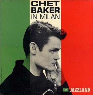 Chet Baker in Milan - Image: Chet Baker in Milan