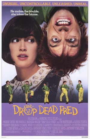 "Drop Dead Fred - The theatrical release poster.  The blurb reads:  ""He makes the trouble,  she takes the blame."""