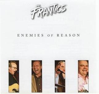 <i>Enemies of Reason</i> 2006 studio album by The Frantics