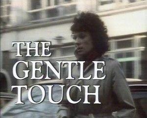 The Gentle Touch - Main title screen featuring Jill Gascoine