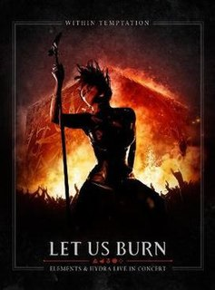 <i>Let Us Burn – Elements & Hydra Live in Concert</i> 2014 video by Within Temptation