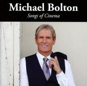 Songs of Cinema - Image: Michael Bolton album cover for his 2017 album Songs of Cinema